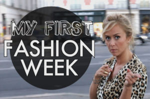 My first fashion week
